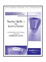 Twelve Bells +1 for Lent & Easter Sheet Music