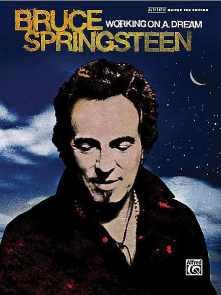 Bruce Springsteen -- Working on a Dream Sheet Music