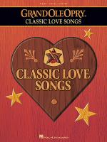The Grand Ole Opry - Classic Love Songs Sheet Music