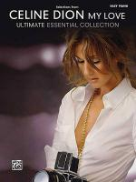 Celine Dion -- Selections from My Love ... Ultimate Essential Collection Sheet Music