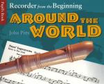 Recorder From The Beginning: Around The World - Pupil's Book Sheet Music