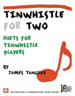 Tinwhistle for Two : Duets for Tinwhistle Players Sheet Music