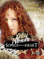 Celtic Woman -- Songs from the Heart Sheet Music