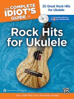 The Complete Idiot's Guide to Rock Hits for Ukulele Sheet Music