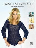 Carrie Underwood -- Sheet Music Anthology Sheet Music