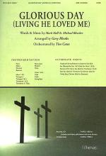 Glorious Day (Living He Loved Me), Anthem Sheet Music