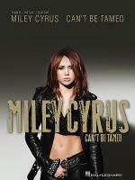 Miley Cyrus - Can't Be Tamed Sheet Music