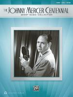 The Johnny Mercer Centennial Sheet Music Collection Sheet Music