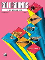 Solo Sounds for Trombone - Volume I (Levels 3-5), Solo Book Sheet Music