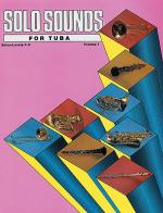 Solo Sounds for Tuba - Volume I (Levels 3-5), Solo Book Sheet Music