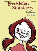 Freckleface Strawberry -- The Musical (Vocal Selections) Sheet Music
