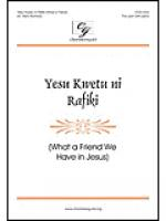 Yesu Kwetu ni Rafiki (What a Friend We Have in Jesus) Sheet Music