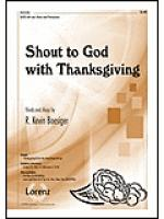 Shout to God with Thanksgiving Sheet Music