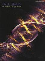 Paul Simon - So Beautiful or So What Sheet Music