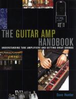 Dave Hunter: The Guitar Amp Handbook - Understanding Tube Amplifiers And Getting Great Sounds Sheet Music