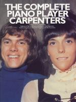 The Complete Piano Player: The Carpenters Sheet Music