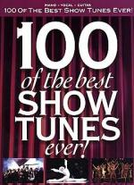 100 Of The Best Show Tunes Ever! Sheet Music
