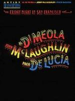 Al Di Meola, John Mclaughlin and Paco Delucia - Friday Night In San Francisco Sheet Music