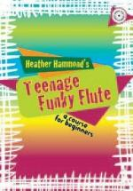 Heather Hammond: Teen Funky Flute Repertoire (Book And CD) Sheet Music