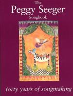 The Peggy Seeger Songbook: Forty Years Of Songmaking Sheet Music