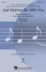 High School Musical 3: Just Wanna Be With You (SATB) Sheet Music