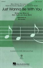 High School Musical 3: Just Wanna Be With You (SAB) Sheet Music