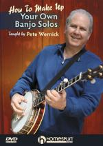 Pete Wernick: Make Up Your Own Banjo Solos - DVD 1 Sheet Music