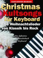 Christmas Kultsongs Für Keyboard - 66 Weihnachtslieder Von Klassik Bis Rock Sheet Music