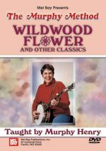 Murphy Henry: Wildwood Flower And Other Banjo Classics Sheet Music