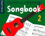 Ukulele From The Beginning: Songbook 2 - Pupil's Book Sheet Music