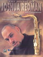 The Music Of Joshua Redman - Solo Transcriptions Sheet Music