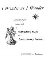 J.J. Niles: I Wonder As I Wander (Piano Solo) Sheet Music