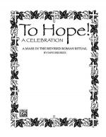 To Hope! (A Celebration) (A Mass in the Revised Roman Ritual) Sheet Music