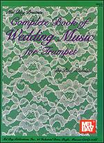 Complete Book of Wedding Music for Trumpet Sheet Music