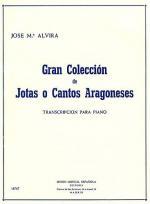 Gran Coleccion De Jotas O Cantos Aragoneses Sheet Music