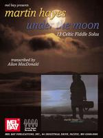 Martin Hayes - Under the Moon Sheet Music