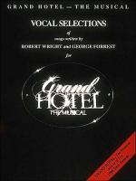 Robert Wright/ Grand Hotel - Vocal Selections Sheet Music