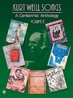 Kurt Weill: A Centennial Anthology Volume 2 Sheet Music