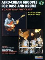 Afro-Cuban Grooves For Bass And Drums: Funkifying The Clave: Book/Cd Sheet Music
