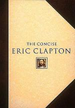 The Concise Eric Clapton Sheet Music