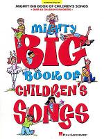 Mighty Big Book of Children's Songs Sheet Music