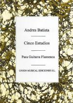 Andres Batista: Cinco Estudios Para Guitarra Flamenca Sheet Music