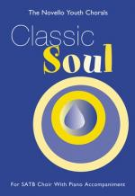 The Novello Youth Chorals: Classic Soul (SATB) Sheet Music