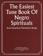 The Easiest Tune Book Of Negro Spirituals Sheet Music