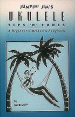 Jumpin' Jim's Ukulele Tips 'N' Tunes Sheet Music