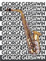 The Music Of George Gershwin For Saxophone Sheet Music