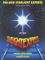 The New Starlight Express - Vocal Selections Sheet Music