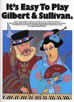 It's Easy To Play Gilbert And Sullivan Sheet Music