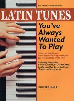 Latin Tunes You've Always Wanted To Play Sheet Music