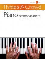 Three's A Crowd: Junior Book B Piano Accompaniment Sheet Music